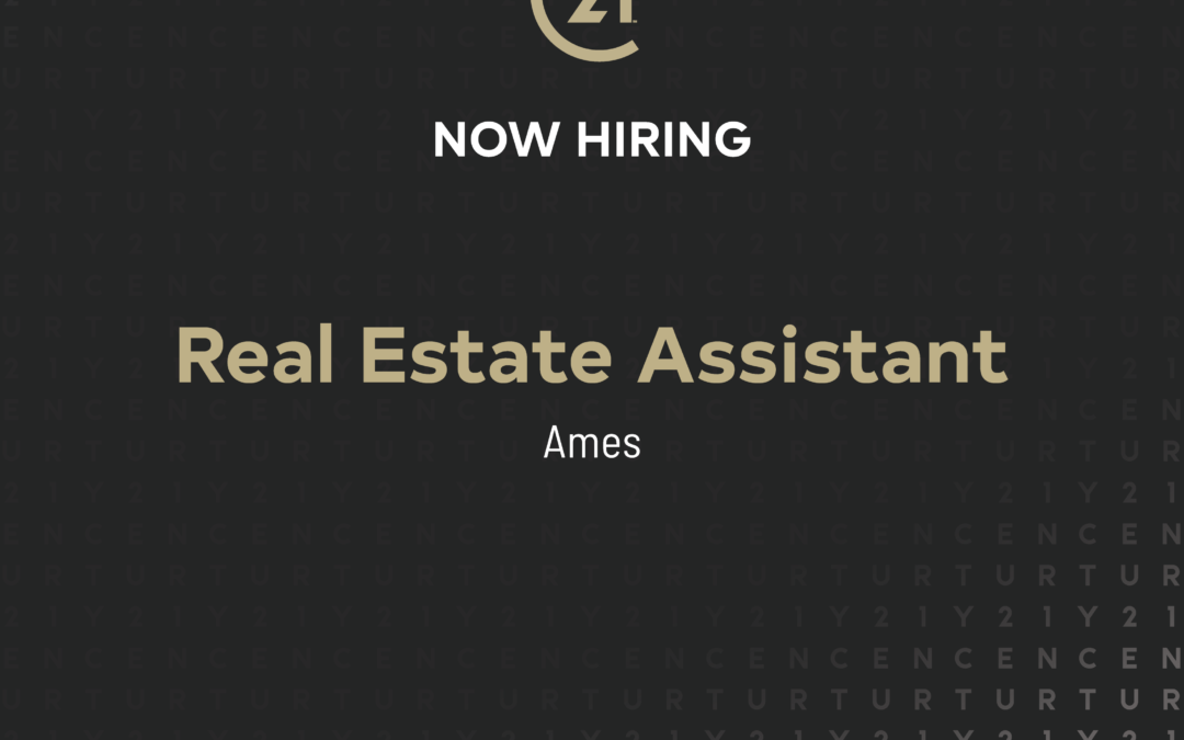 Now Hiring a Real Estate Assistant in Ames