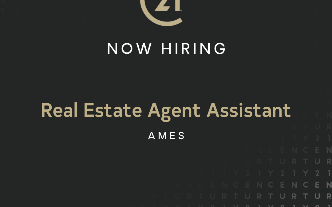 Now Hiring a Real Estate Agent Assistant in Ames