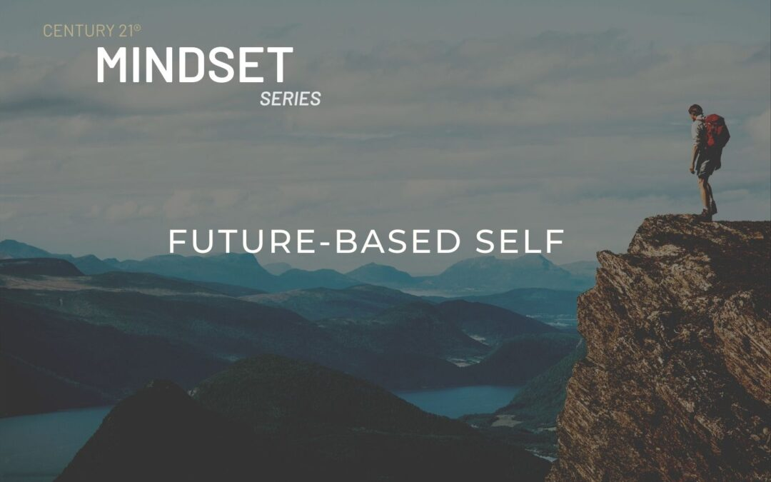 C21® Positive+ Mindset Series: Who is Your Future-Based Self?
