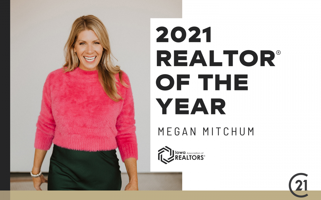 Megan Hill Mitchum Named 2021 REALTOR® of the Year by Iowa Association of REALTORS®